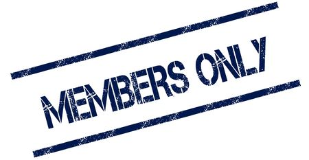 MEMBERS ONLY blue distressed rubber stamp. Illustration concept