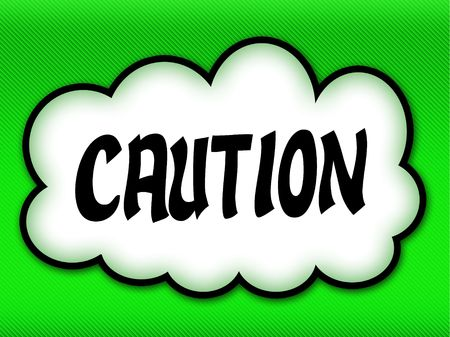 Comic style cloud with CAUTION writing on bright green background. Illustration