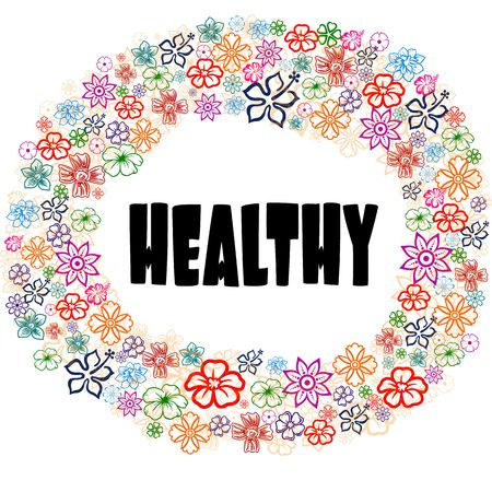 HEALTHY in floral frame. Illustration graphic concept image