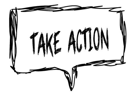 TAKE ACTION on a pencil sketched sign. Illustration graphic concept.