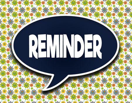 Dark blue word balloon with REMINDER text message. Flowers wallpaper background. Illustration