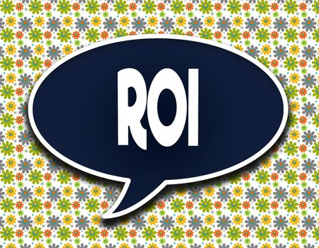Dark blue word balloon with ROI text message. Flowers wallpaper background. Illustration
