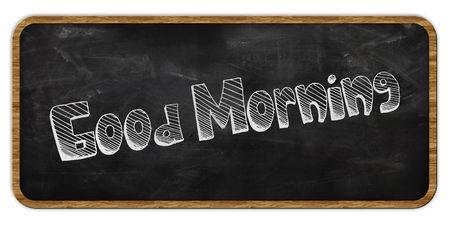 GOOD MORNING written in chalk on blackboard. Wood frame. Illustration