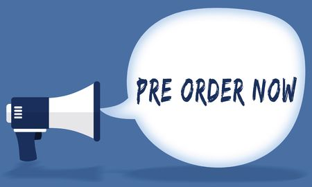 PRE ORDER NOW writing in speech bubble with megaphone or loudspeaker. Illustration concept
