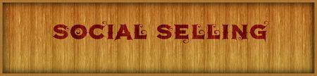Vintage font text SOCIAL SELLING on square wood panel background. Illustration
