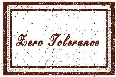 ZERO TOLERANCE brown square distressed stamp. Illustration image