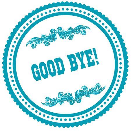 GOOD BYE   blue round stamp. Illustration image concept