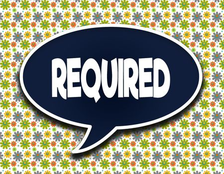 Dark blue word balloon with REQUIRED text message. Flowers wallpaper background. Illustration Фото со стока