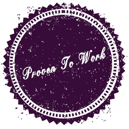 Purple PROVEN TO WORK distressed stamp. Illustration image concept