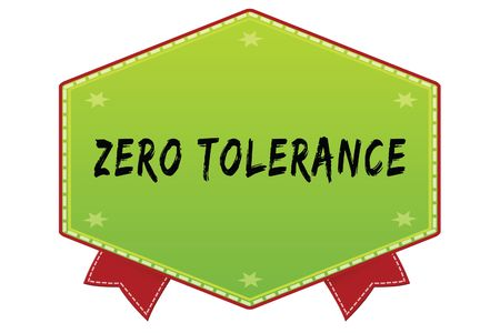 ZERO TOLERANCE on green badge with red ribbons. Illustration image Stock Photo
