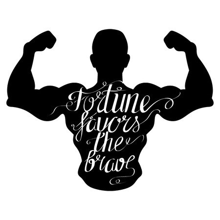 muscle building: Hand drawn typography poster. Motivation Quote Fortune favors the brave isolated on body. Calligraphy lettering vector illustration for fitness gym logo.