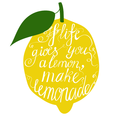 lemonade: Hand drawn typography poster. Motivation Quote about life isolated on lemon. Calligraphy lettering vector illustration for decoration.