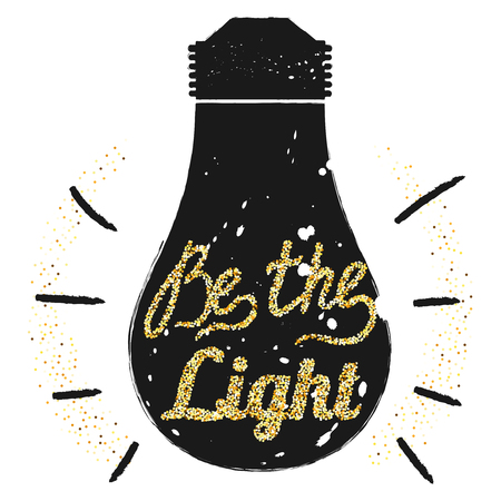 t bulb: Golden glitter motivation quote Be the light on light bulb background, template for typograph banner, calligraphy card, poster, flyer, t-shirt print. Vector gold glittering illustration Illustration