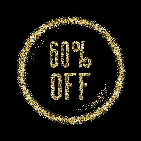 Sale 60 off, discount type on Golden glitter sparkles background, black template for banner, card, poster, flyer, web, header. Vector gold glittering illustration Illustration