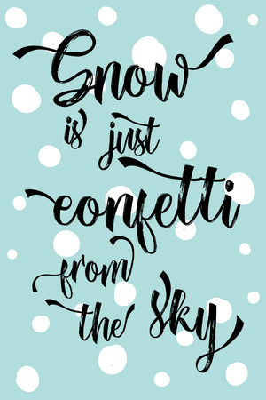 pastel like: Christmas modern calligraphy Snow is just confetti from the sky! Hand drawn winter background with snow flakes like dot in pastel color palette. Greeting card template.