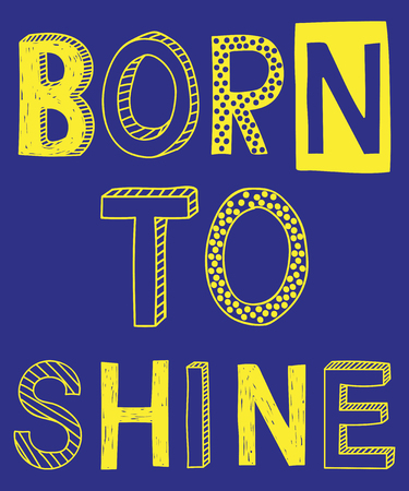 Born to shine fashion slogan