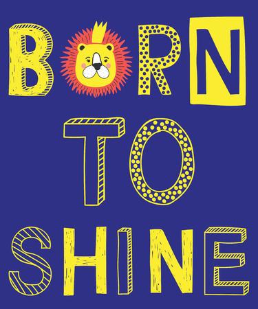 Born to shine fashion slogan with lion face