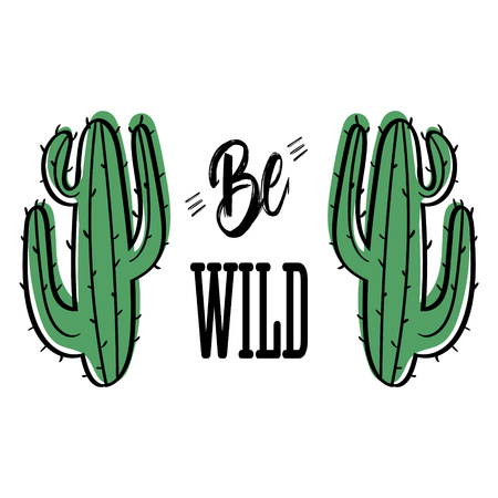 Couple of cactus with message Be wild. Modern fashion background for t-shirt Ilustrace