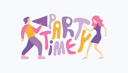 "Man shouting through megaphone, inviting to the party and a dancing woman. Handwritten cartoon style slogan ""Party Time"""