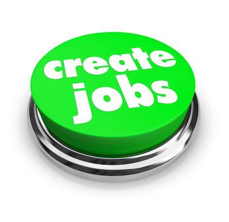 competencias laborales: Un bot�n verde con las palabras crear puestos de trabajo que Foto de archivo
