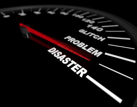 disaster: A speedometer with red needle rising from glitch to problem to disaster