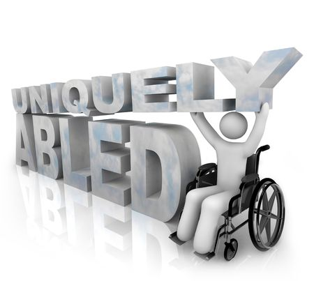 disable: A person in a wheelchair beside the words Uniquely Abled Stock Photo