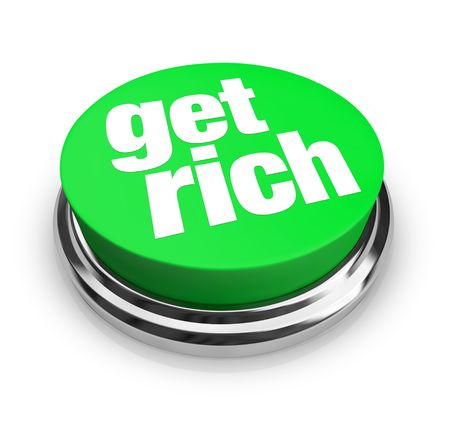 A green button with the words Get Rich on it photo