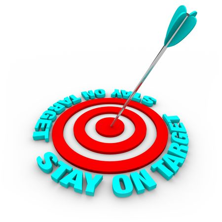 bull's eye: An arrow hits a bulls-eye, surrounded by words Stay on Target Stock Photo