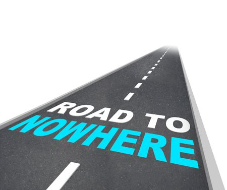 off course: The Road to Nowhere - words on freeway going off into distance