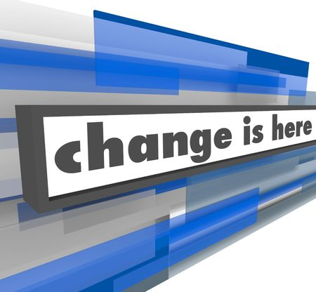 An abstract blue message bar containing the words Change is Here
