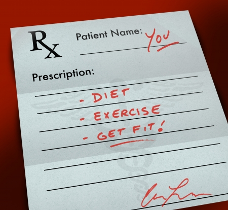 prescribed: A paper prescription form with a doctors handwriting that reads - Diet, Exercise, Get Fit