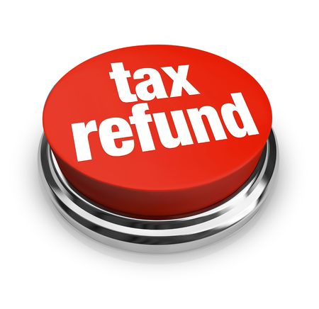 refunds: A red button with the words Tax Refund on it