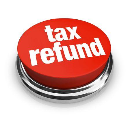 rendement: Een rode knop met de woorden tax terugbetaling op het Stockfoto