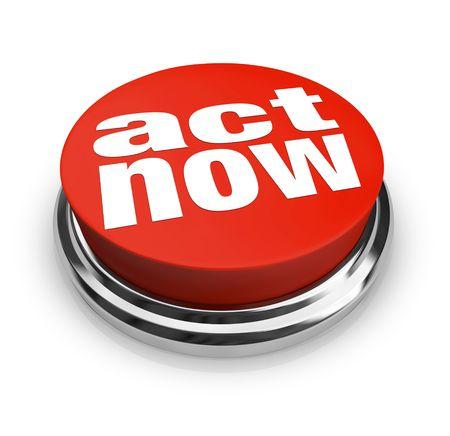 Een rode knop met de woorden Act Now op het