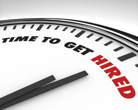 career timing: White clock with words Time to Get Hired on its face