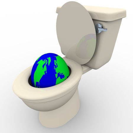 harming: The planet Earth is flushed down a toilet, symbolizing the wasting of its resources