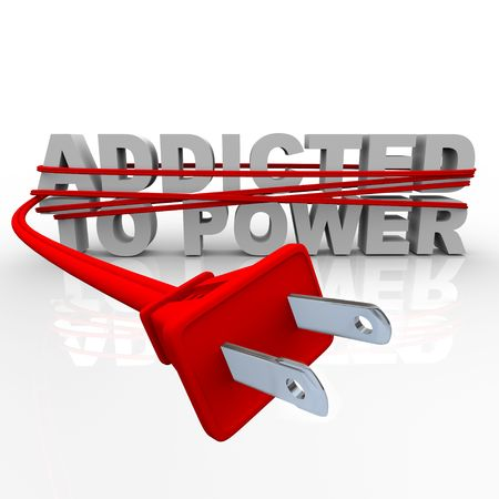 plugging: The words Addicted to Power wrapped in a plug and cord
