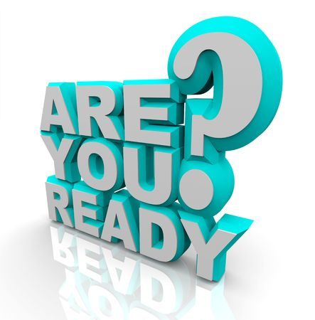 anticipating: The words Are You Ready in 3D blue and white letters Stock Photo