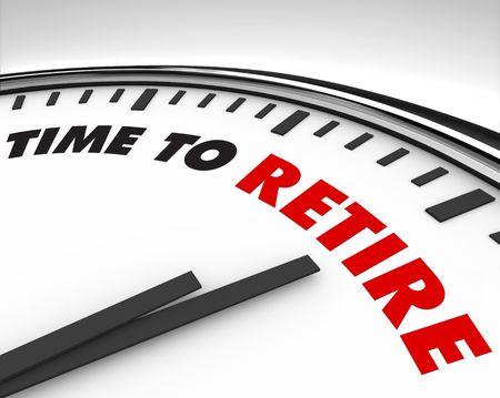 prendre sa retraite: Blanc horloge avec les mots il est temps de retraite sur son visage