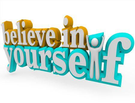 zelf doen: De woorden geloven in jezelf met een man met armen opstaan