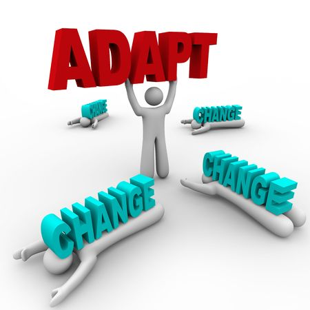 adaptation: One person stands holding the word Adapt, having embraced change, while others did not accept change and were crushed by it.