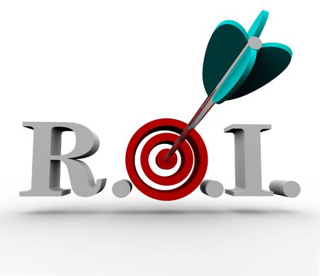 return on investment: The acronymn ROI, meaning Return on Investment, with an arrow hitting a bullseye in the middle