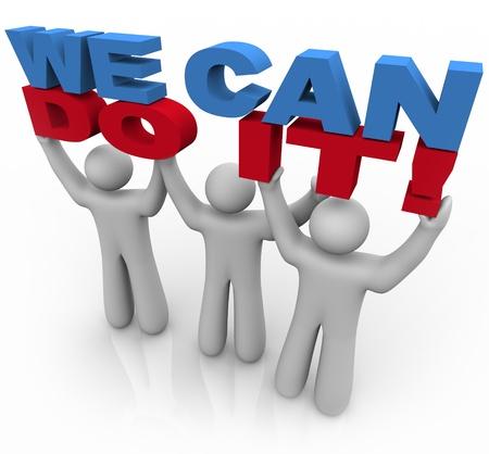 work together: Drie mensen samenwerken op te heffen van de woorden We Can Do It