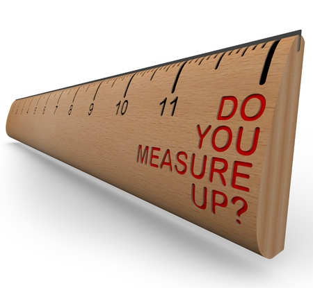 review: A wooden ruler with the words Do You Measure Up, symbolizing personal appraisal and assessment
