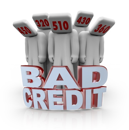 credit report: Several people with bad credit scores on their heads behind the words Bad Credit