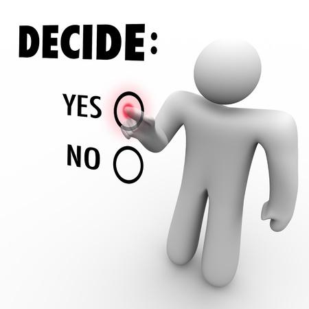 chiesto: Un uomo preme un pulsante accanto alla parola S� quando viene chiesto di scegliere tra s� e No Archivio Fotografico