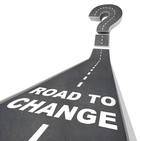 uncertain: Las palabras de camino al cambio en letras blancas en una calle que conduce a un signo de interrogaci�n, simbolizando la agitaci�n de los cambios