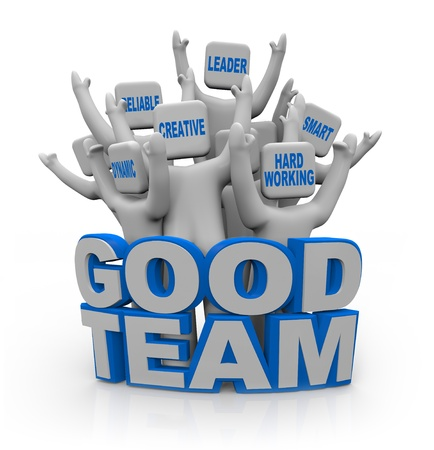 cooperate: A group of cheering people with teamwork qualities on their heads -- leader, smart, hard-working, creative, reliable, dynamic -- standing behind the words Good Team Stock Photo