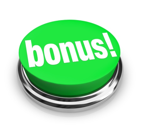 A green button with the word Bonus on it, symbolizing the added value you may get at a sale or some additional compensation paid as a tip or gratuity Stock Photo - 9278557