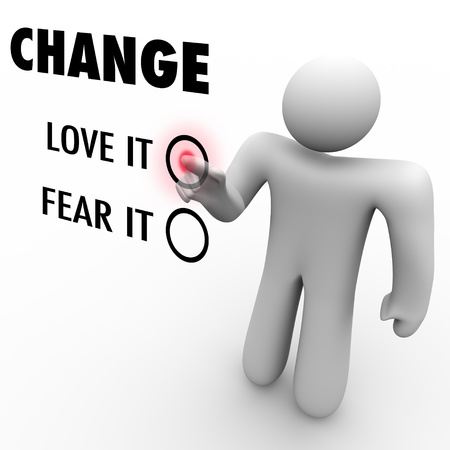 change concept: A man presses a button beside the word Change when asked to choose between loving or fearing change